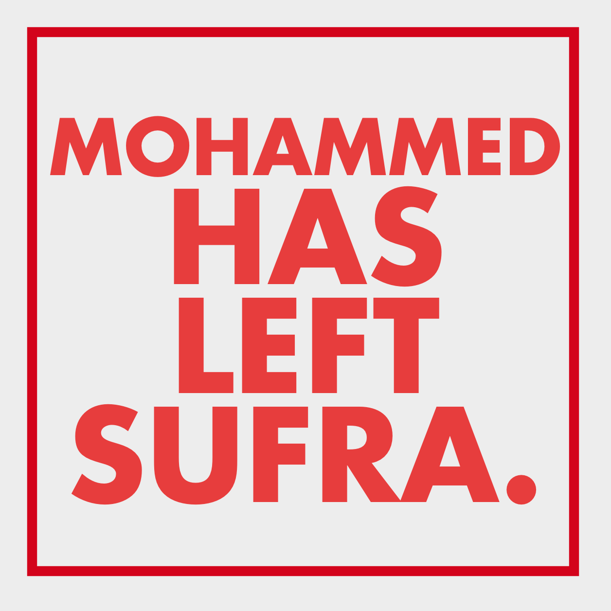 Mohammed Has Left Sufra.